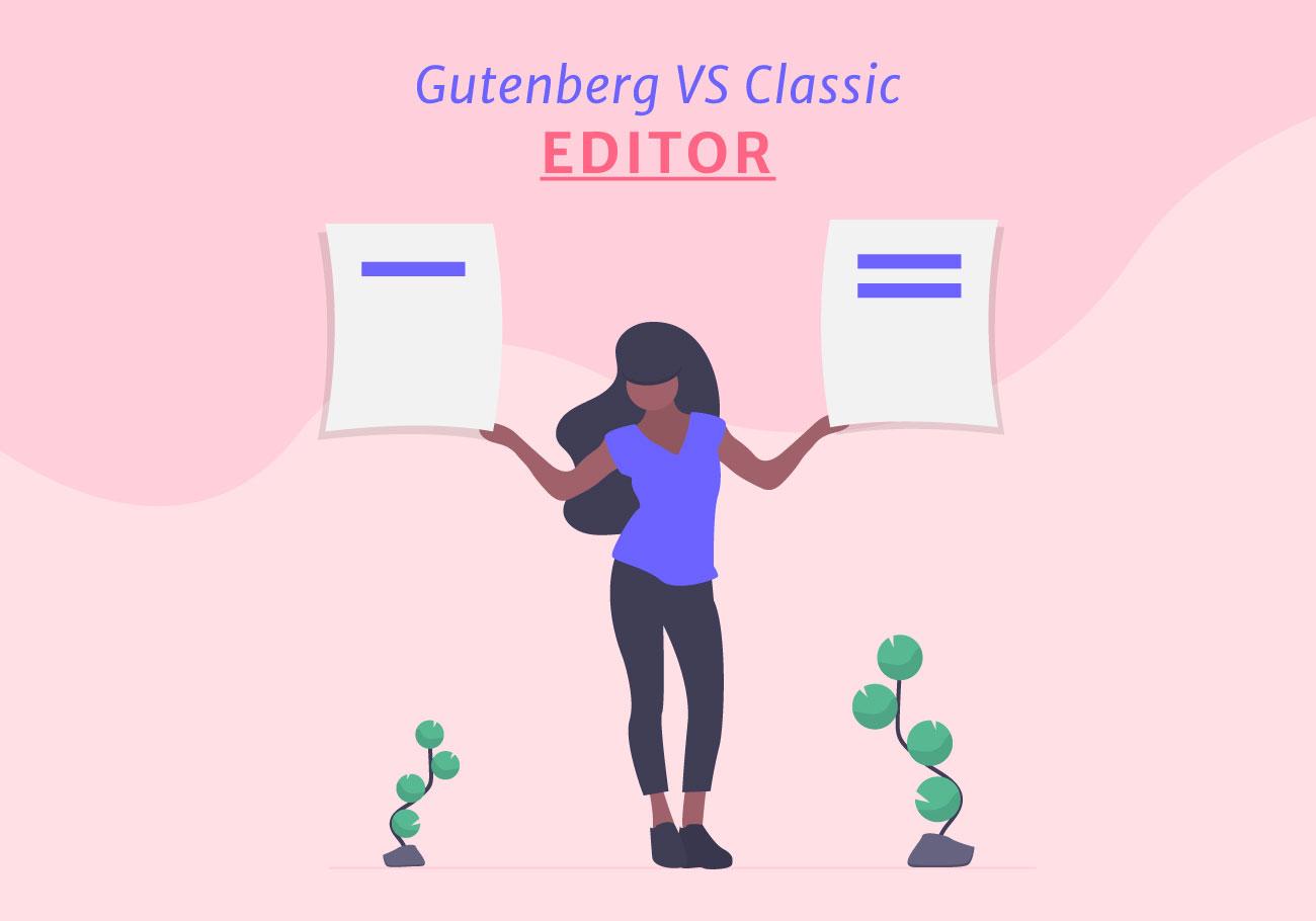 Gutenberg Vs. Classic Editor