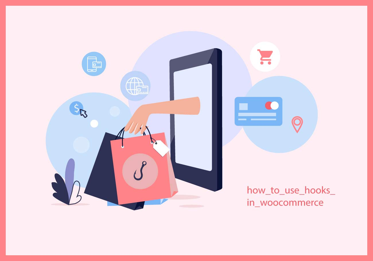 How to Use Hooks in WooCommerce