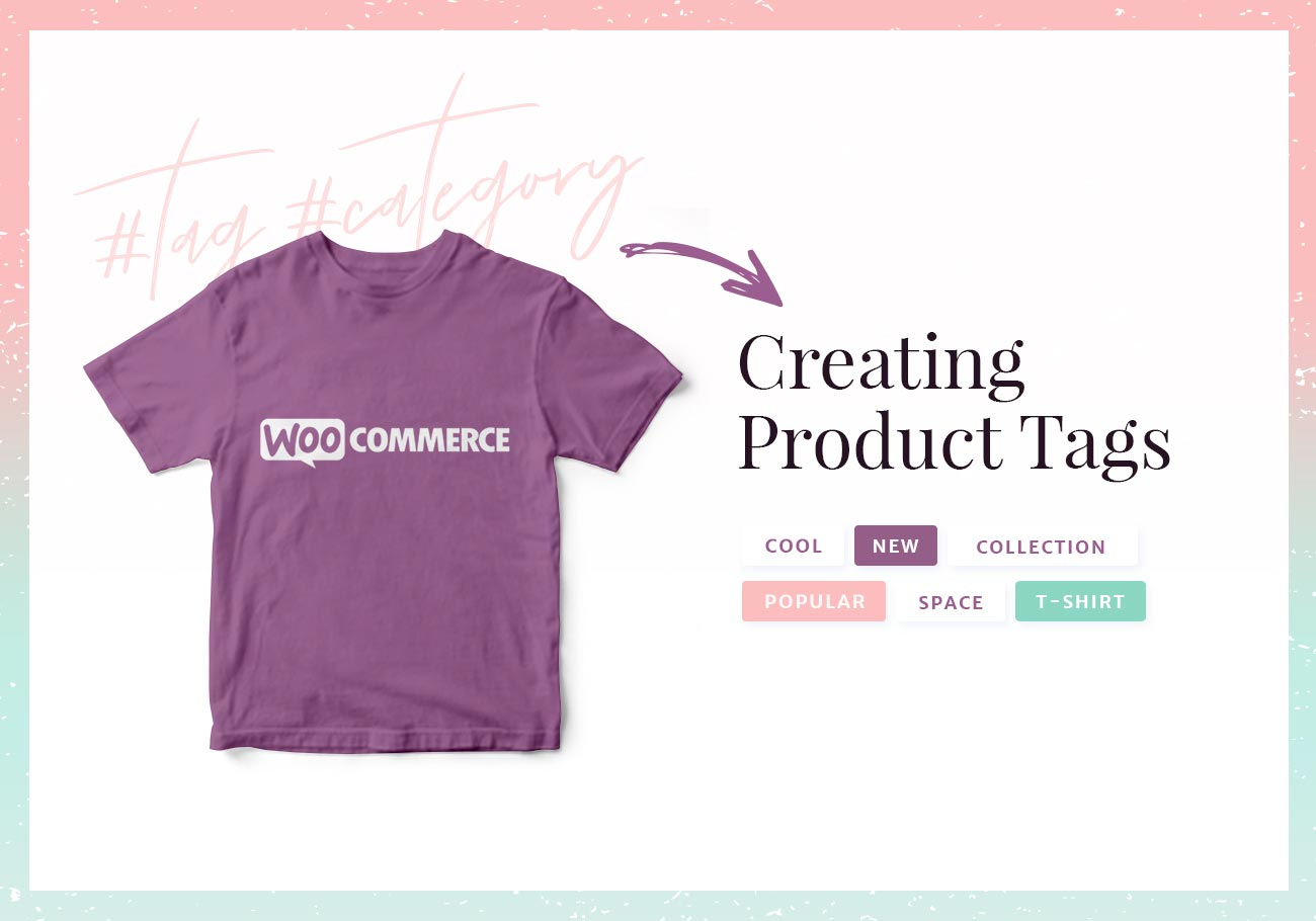 Creating WooCommerce Product Tags and Categories