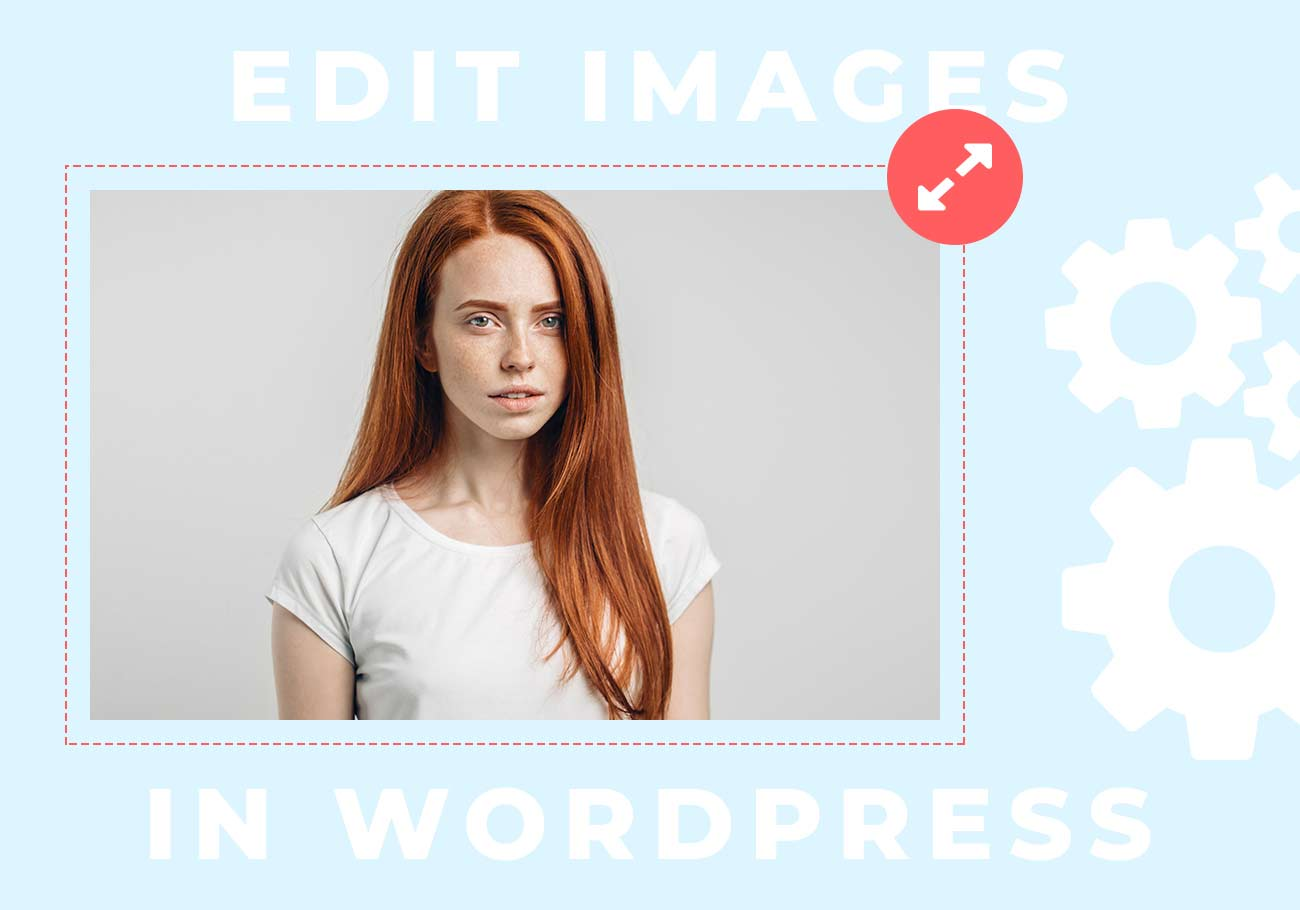 How to quickly edit images in WordPress