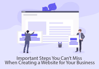 Important Steps You Cant Miss When Creating a Website for Your Business