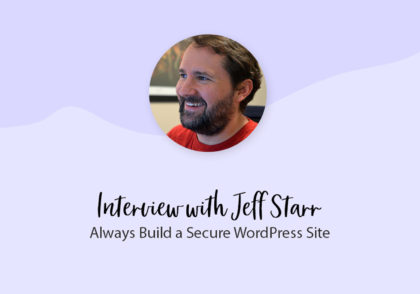 Interview with Jeff Starr: Always Build a Secure WordPress Site