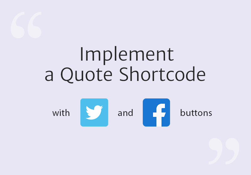 Implement a Quote Shortcode with Twitter and Facebook Buttons