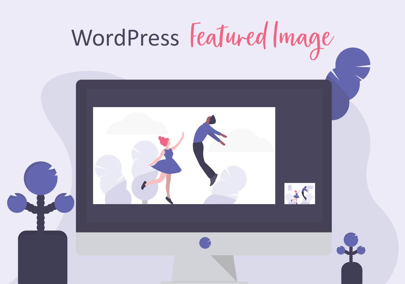 Wordpress Featured Image: What Is It and How to Add It