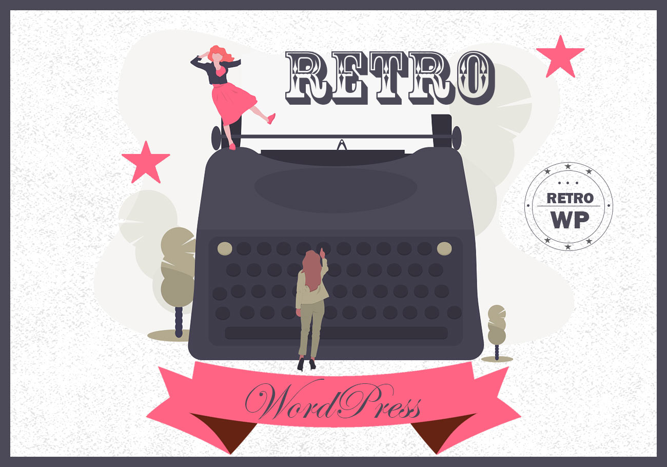 Retro WordPress Themes That Will Make Everyone Nostalgic