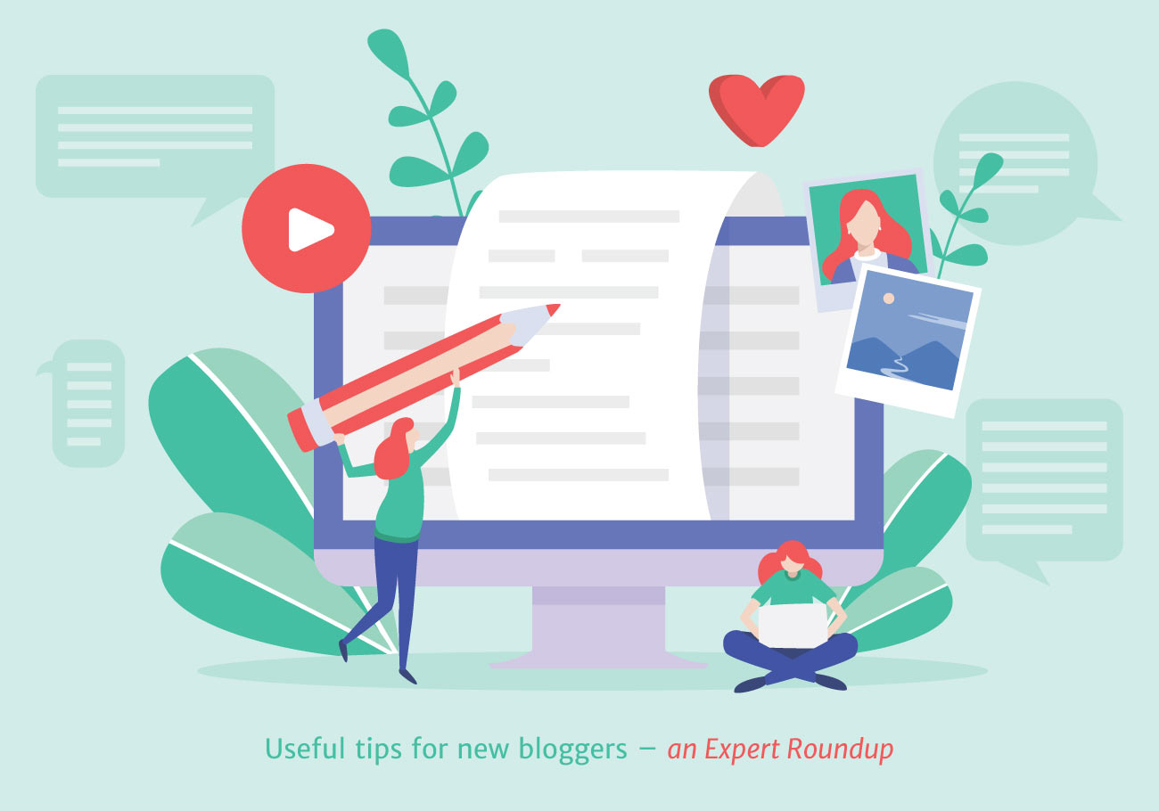 Useful Tips for New Bloggers - an Expert Roundup