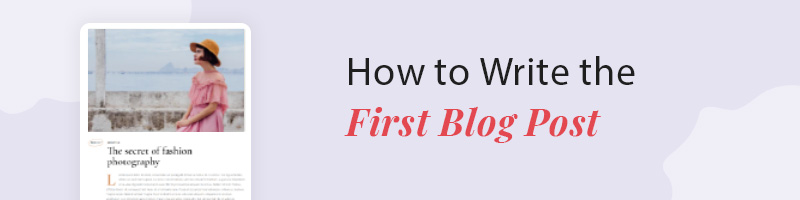 How to Write the First Blog Post banner