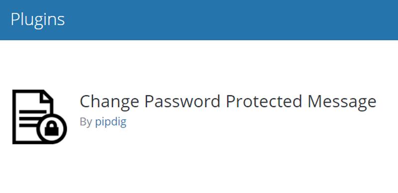 Change Password Protected Message plugin
