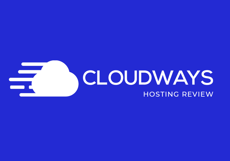 Cloudways Hosting Review: Why It May Be a Good Choice for You