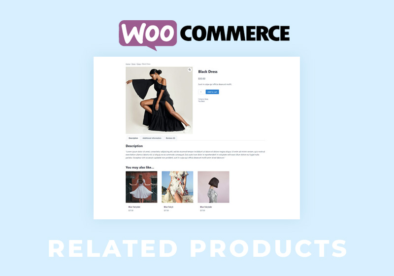 Customize WooCommerce Related Products Section to Maximise Sales