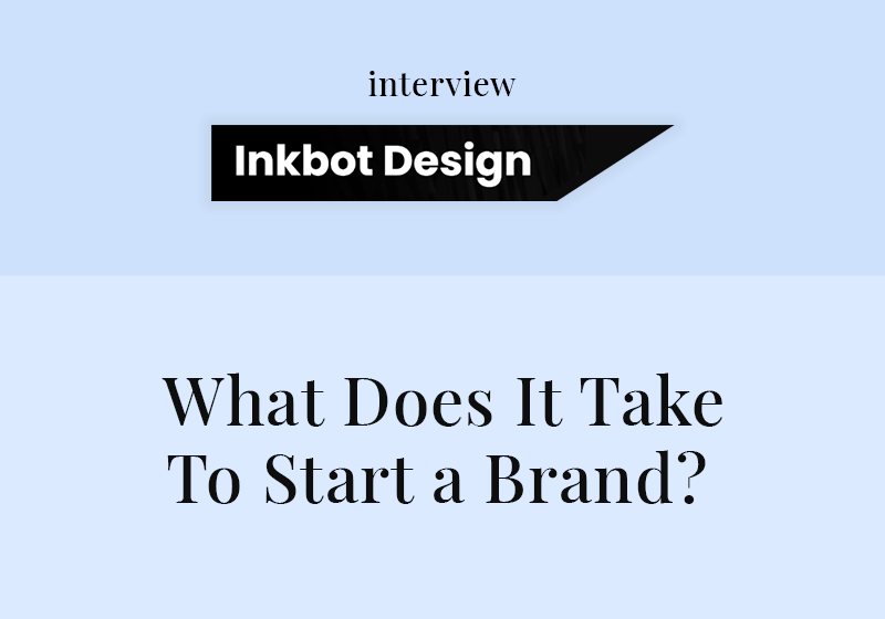 What Does It Take To Start a Brand