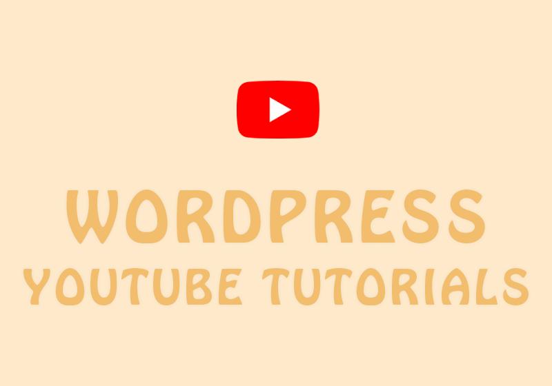Best YouTube Channels For WordPress Video Tutorials
